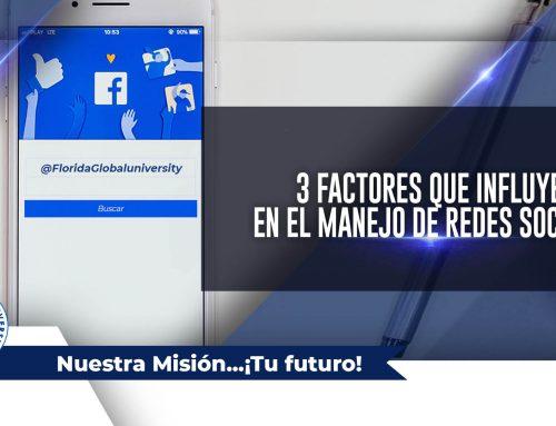 3 Factores que influyen en el manejo de redes sociales