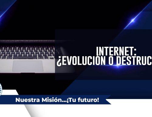 Internet: ¿Evolución o Destrucción?