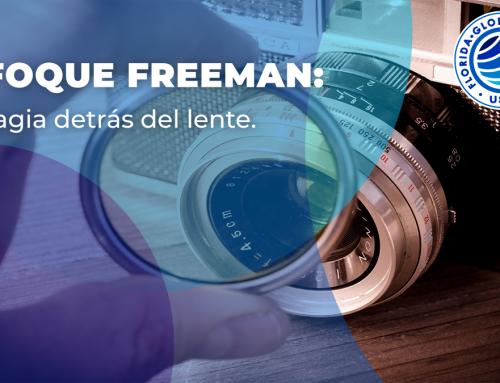 ENFOQUE FREEMAN: la magia detrás del lente.