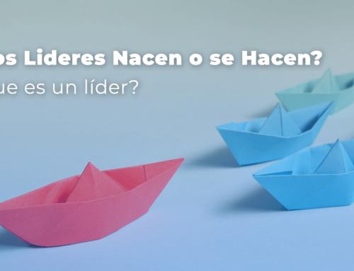 ¿Los Lideres Nacen o se Hacen? ¿Que es un líder?